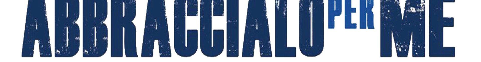 ABBRACCIALO PER ME – CINEMA ITALIA 25 OTTOBRE 2019